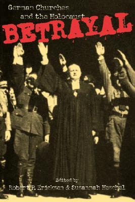 Betrayal By Ericksen, Robert P. (EDT)/ Heschel, Susannah (EDT)