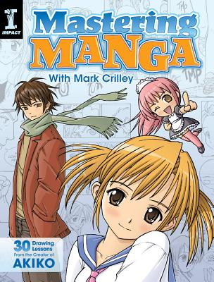 Mastering Manga With Mark Crilley By Crilley, Mark